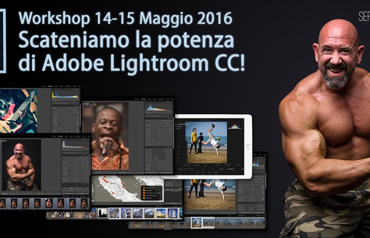 """Workshop """"Scateniamo la potenza di Adobe Lightroom CC!"""""""